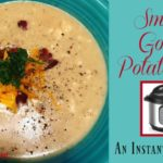 Smoked Gouda Potato Soup ~ An Instant Pot Recipe