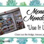 """Menu Monday ~ Another """"Use It Up"""" Week"""