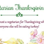 Vegetarian Thanksgiving ~ When You're Not Vegetarian