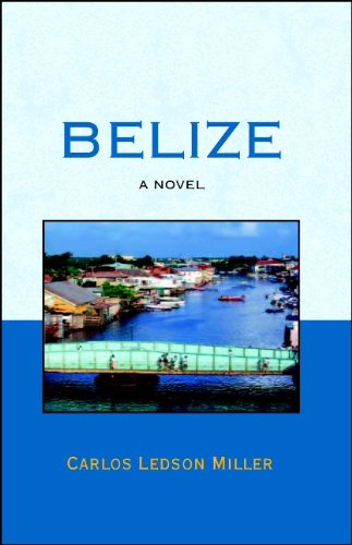 Belize: A Novel
