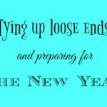 Tying Up Loose Ends and Preparing For The New Year