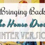 Bringing Back the House Dress ~ Winter Version
