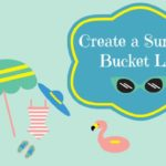 Create a Summer Bucket List