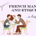French Manners and Etiquette ~ A Brief Guide