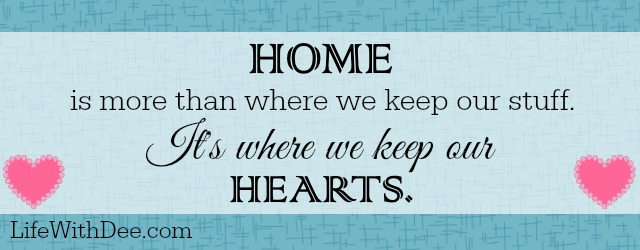 Home is where we keep our hearts.