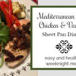 Mediterranean Style Chicken and Veggies Sheet Pan Dinner