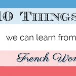 10 Things We Can Learn From French Women