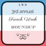 3rd Annual French Week Roundup