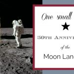 One Small Step ~ 50th Anniversary of the Moon Landing