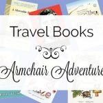 Travel Books ~ Armchair Adventure