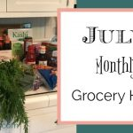 A Monthly Grocery Haul ~ July 2019