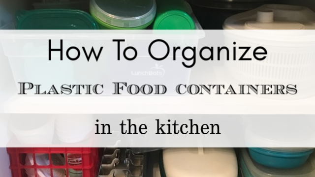 organize plastic food containers