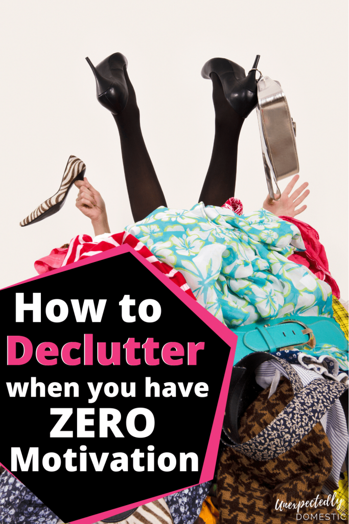 How to Declutter when you have Zero motivation