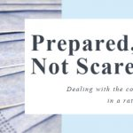 Prepared, Not Scared ~ Dealing With the Coronavirus
