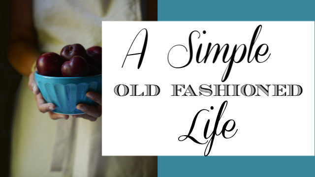 Simple Old Fashioned Life