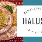 Haluski ~ A Depression Era Recipe