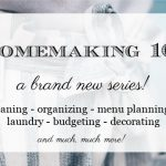 Homemaking 101 – A New Series