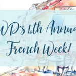 Welcome to LWD's 4th Annual French Week!