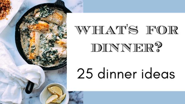 25 dinner ideas