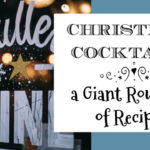 Christmas Cocktails ~ A Giant Roundup of Recipes