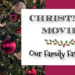 Christmas Movies ~ Our Family Favorites