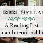 My 2021 Syllabus ~ A Reading List For An Intentional Life