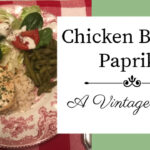 Chicken Breasts Paprika ~ A Vintage Recipe