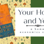 Your Home and You ~ A Home Economics Course