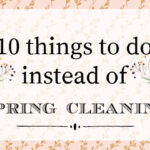 10 Things to Do Instead of Spring Cleaning