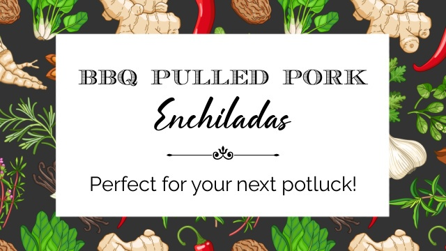 graphic with text overlay BBQ Pulled Pork Enchiladas