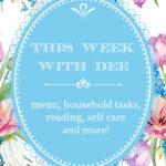 This Week With Dee ~ Menu, Home Tasks & More (5/10/21)