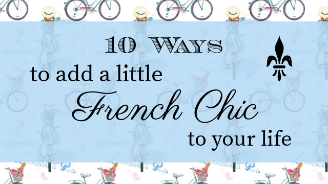 10 Ways to Add French Chic graphic