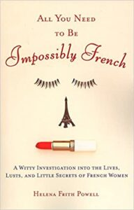 All You Need to Be Impossibly French book cover