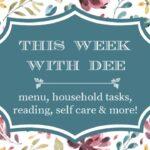 This Week With Dee ~ Menu, Home Tasks & More (10/4/21)