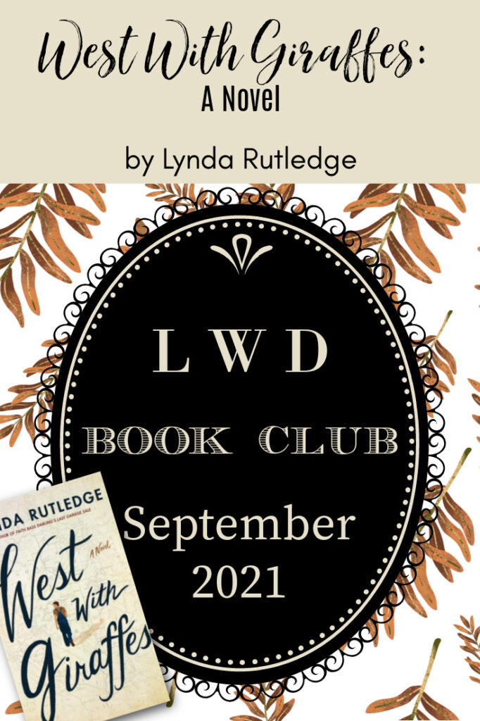 LWD Book Club ~ West With Giraffes: A Novel